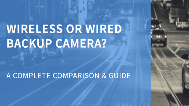 Wired Vs Wireless Backup Cameras