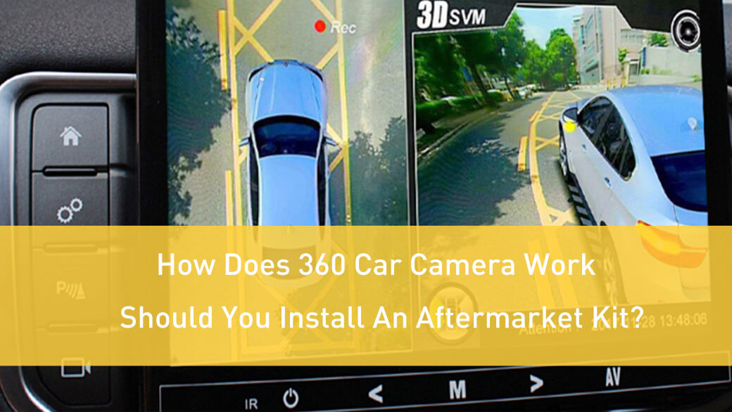 How Does 360 Car Camera Work